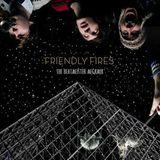 Friendly Fires - A Strange Mix