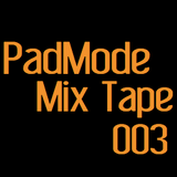 PadMode Mix Tape 003 (PMMT003)
