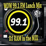 WOW 99.1 FM Lunch Mix 4 of 4 - DJ RAM 12-10-14