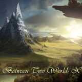Between Two Worlds Episode 005 (BTW 10 special step 2)(07-02-2012)