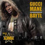 Gucci Mane - BAYTL (Mixed by CWD)