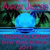 Aaron Jacobs :: Tropical Oasis New Year Retreat 2015