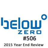 Below Zero Show #506 - End of Year Review 2015