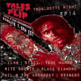 Tales from the Flip EP14 || Troglodyte Night ||