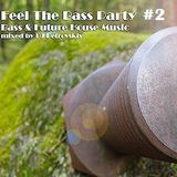 Feel The Bass Party #2 mixed by Dj Petrovskiy
