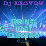 Dj El3v8e - Bring that electro (CEDM)