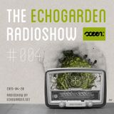 [ECHORADIO 004] The Echogarden Radioshow 004 ● on sceen.fm (2015-04-20)