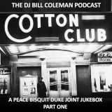 THE COTTON CLUB - A Peace Bisquit Duke Joint Jukebox (Part One)