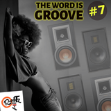 The Word Is Groove #7 (Radio RapTz)