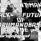 DJ Saint Man - Back To The Future Of Drum&Bass Vol.5 (Prototyped Soul)