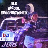 Old Skool Reconditioned ( HBRS Live Show By DJ English )
