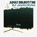 DJ Jaymz Nylon – Adult Selections #225