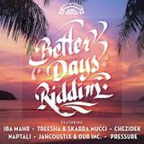 Volcanik Mix Better Days Riddim by Selekta Livity