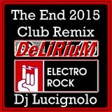 Dj Lucignolo - The End 2015 Club Remix DeLiRiuM