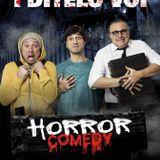 i ditelo voi - horror comedy @ radio club 91