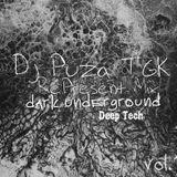 Dj Puza TGK - Dark Underground Mix vol.1 ( Deep Tech )