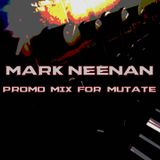 "MARK NEENAN ""Promo mix for mutate part 4 2017"""