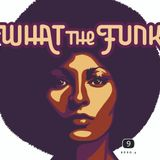 "What The Funk 9 ""A Funking Great Radio Show"""