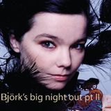 Björk's big night out pt II, mixed by Terje Saether