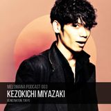 Melomana Podcast 003 // Kezokichi