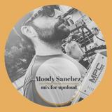 Moody Sanchez Mixtape for Upnloud