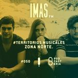 IMAS FM No. 50 - #TerritoriosMusicales Zona Norte