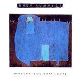 """Focus sur  """"Mysterious barricades"""" d'Andy Summers"""
