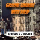 GG 014 - Groove Grease! (Episode 7/Hour II)