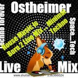 First Class 151 ....Ostheimer 61 min Live Set ...... House is Born 2 _Mix Set .....2016 Tracks Minim