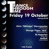AnFleX@The Place-Made In Athens-Trance Through Time-19.10.2018 [Warm Up+Main+Closing b2b DjHyperion]