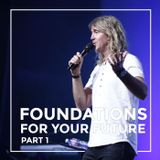 Foundations for your future 8am