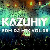 """KAZUHIY """"EDM"""" DJ MIX VOL.08"""