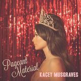 Binge Listen Kacey Musgraves' Pagent Material