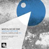 Waehlscheibe Digital Compilation #1 – Continuous Mix