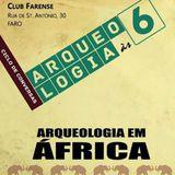 Grande Auditório - 22Jun - Arqueologia em África - Célia Gonçalves (00:43:54')