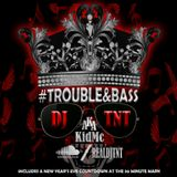 DJ TNT- #‎Trouble&Bass (A New Year's Eve Mix With a Countdown at 30 Mins)