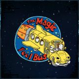 The Magic Feel Bus (Voyage #2)