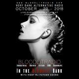 In The Bloodlit Dark! October-29-2018 (Industrial, Gothic, Darkwave, EBM, Dark Electro)
