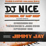 School of Hip Hop Radio Show Spécial JIMMY JAY - 07 06 2019 - Dj NICE