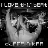 DJane Nikaa - I Love This Beat