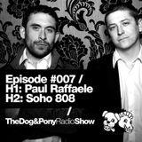 The Dog & Pony Radio Show #007: Guest Soho808