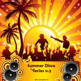 Summer Disco Series Mix v2 by DeeJayJose