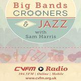 Big Bands, Crooners & Jazz with Sam Harris on CVFM 15th February 2018
