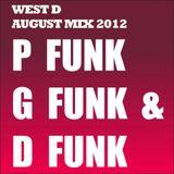 West D - P Funk, G Funk & D Funk (August Mix 2012)