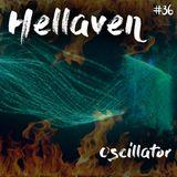 Hellaven #36 - Oscillator