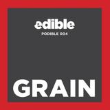 Podible 004 - Grain