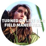 Turned On Live 034: Field Maneuvers