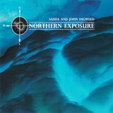 Sasha & Digweed: Northern Exposure