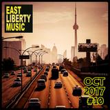 EAST LIBERTY MUSIC - October 2017 Deep House/Minimal/Tech Mix #10