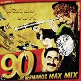 90 - Los Hermanox Marx Mix (Inédito 2006).
